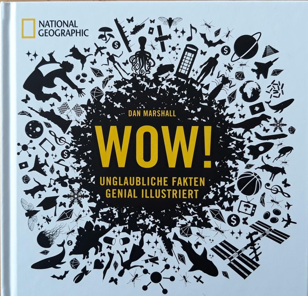 """Mein Buchtipp: Die Neuerscheinung """"Wow!"""" zeigt spektakuläre Fakten genial illustriert. Von wertvollem Allgemeinwissen bis hin zu amüsantem unnützen Wissen. Eine faszinierende Sicht auf unsere Welt. Mein Buchfazit: Ich war begeistert."""